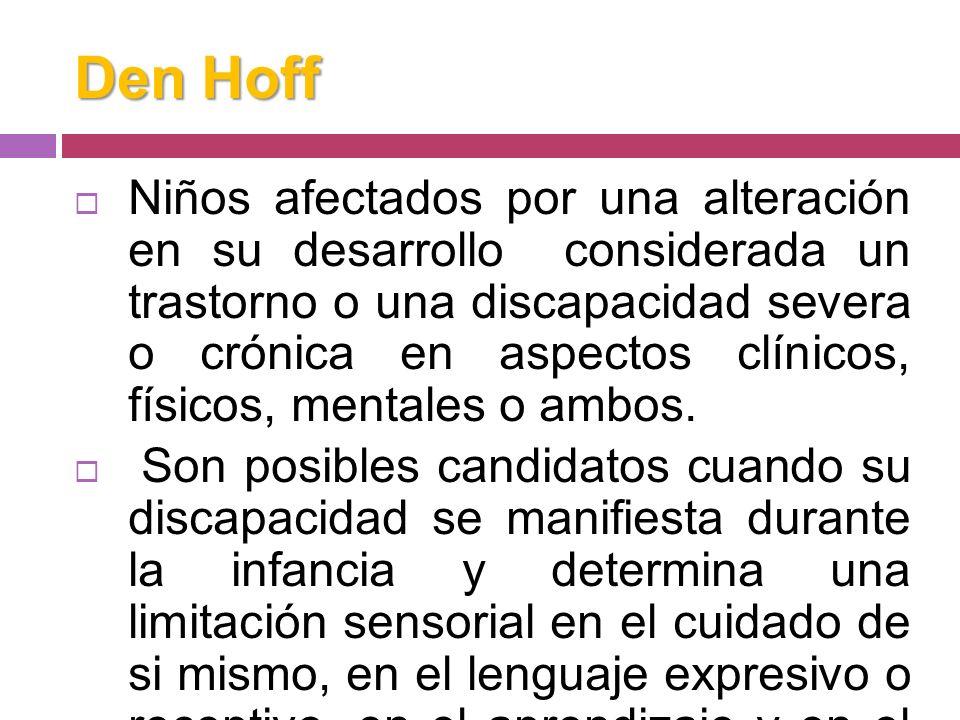 Den hof: 1981 Busca una respuesta a los requerimientos de los niños con discapacidad de la academia pediátrica americana. Revisa condición de la estim