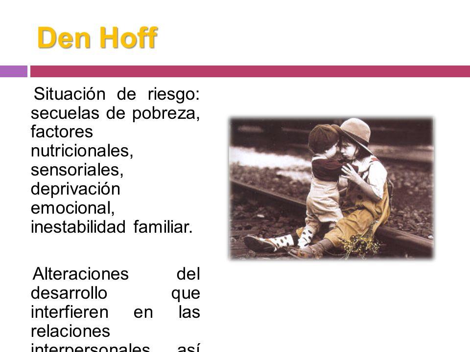 Den Hoff Niños afectados por una alteración en su desarrollo considerada un trastorno o una discapacidad severa o crónica en aspectos clínicos, físico