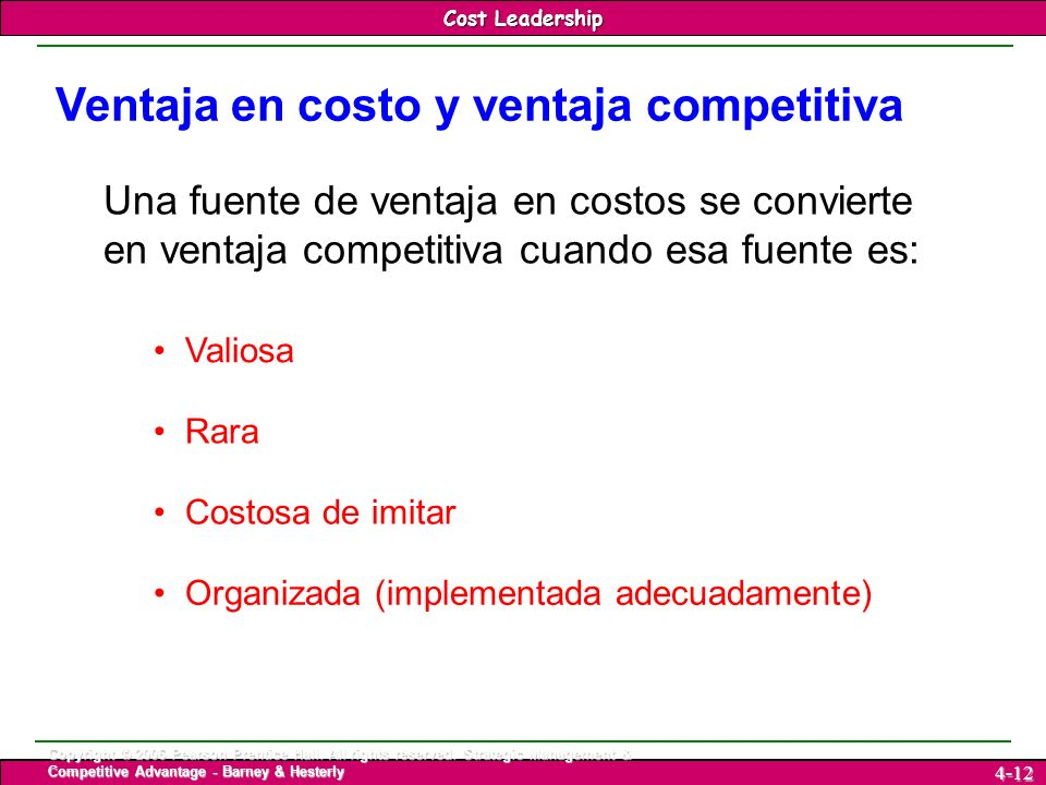 Cost Leadership 12 Cost Leadership Copyright © 2006 Pearson Prentice Hall. All rights reserved. Strategic Management & Competitive Advantage - Barney
