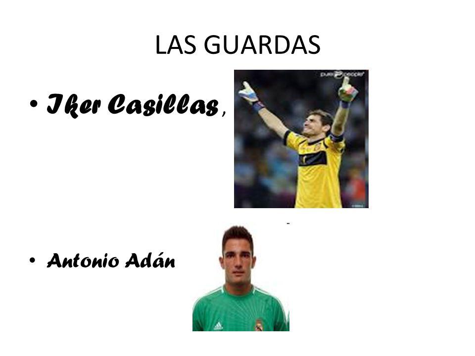 LAS GUARDAS Iker Casillas, Antonio Adán