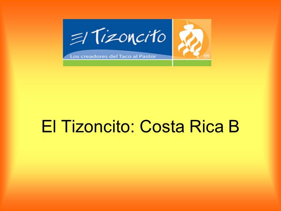 El Tizoncito: Costa Rica B