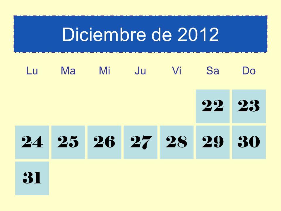Diciembre de 2012 LuMaMiJuViSaDo 2223 24252627282930 31