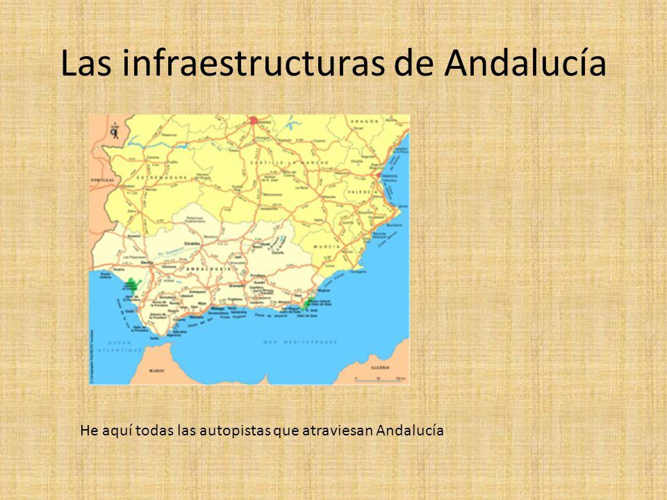 Las infraestructuras de Andalucía He aquí todas las autopistas que atraviesan Andalucía