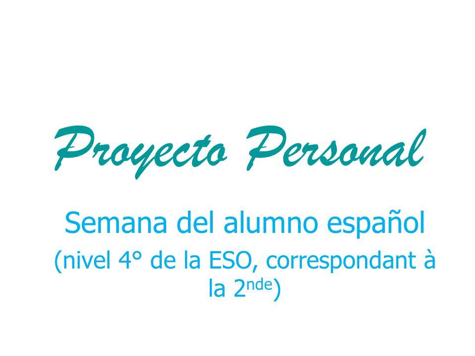 Proyecto Personal Semana del alumno español (nivel 4° de la ESO, correspondant à la 2 nde )