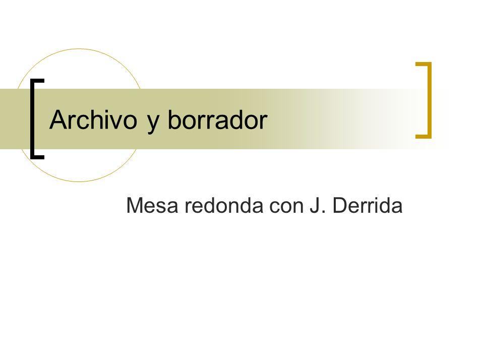 Archivo y borrador Mesa redonda con J. Derrida