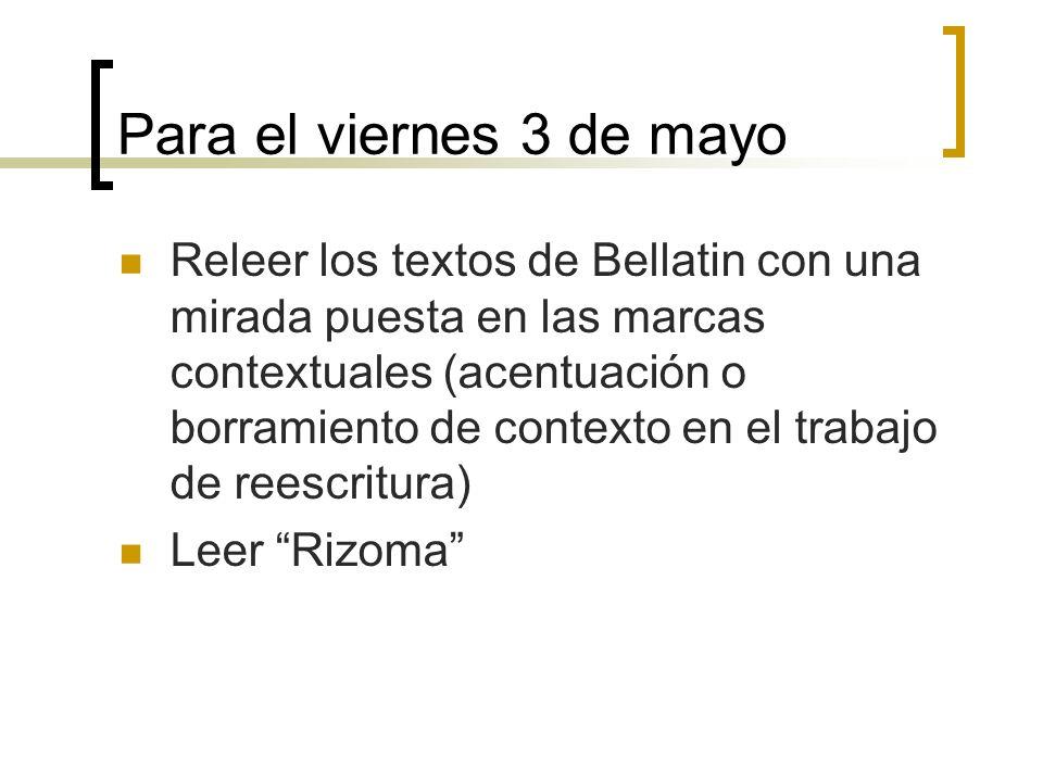 Para el viernes 3 de mayo Releer los textos de Bellatin con una mirada puesta en las marcas contextuales (acentuación o borramiento de contexto en el
