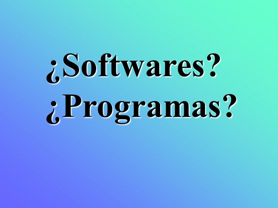 ¿Softwares?¿Programas?