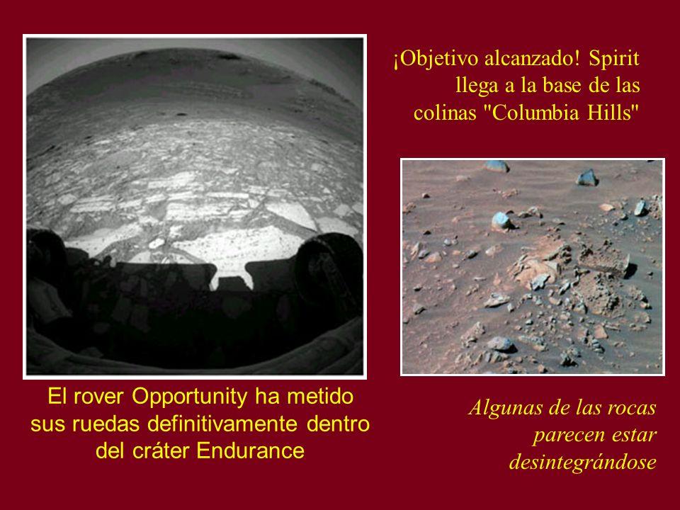 El rover Opportunity ha metido sus ruedas definitivamente dentro del cráter Endurance ¡Objetivo alcanzado! Spirit llega a la base de las colinas