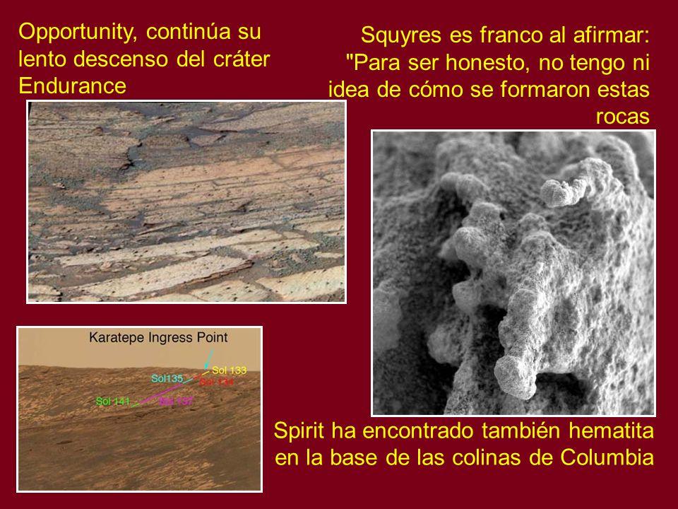 Opportunity, continúa su lento descenso del cráter Endurance Spirit ha encontrado también hematita en la base de las colinas de Columbia Squyres es fr