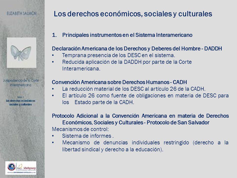 Los derechos económicos, sociales y culturales 1.Principales instrumentos en el Sistema Interamericano Declaración Americana de los Derechos y Deberes
