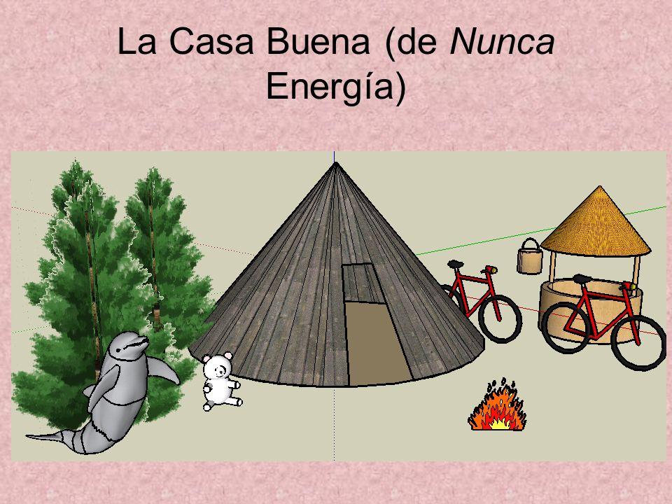 La Casa Buena (de Nunca Energía)