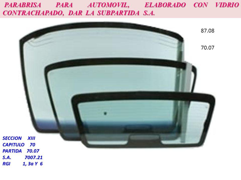 PARABRISA PARA AUTOMOVIL, ELABORADO CON VIDRIO CONTRACHAPADO, DAR LA SUBPARTIDA S.A. PARABRISA PARA AUTOMOVIL, ELABORADO CON VIDRIO CONTRACHAPADO, DAR
