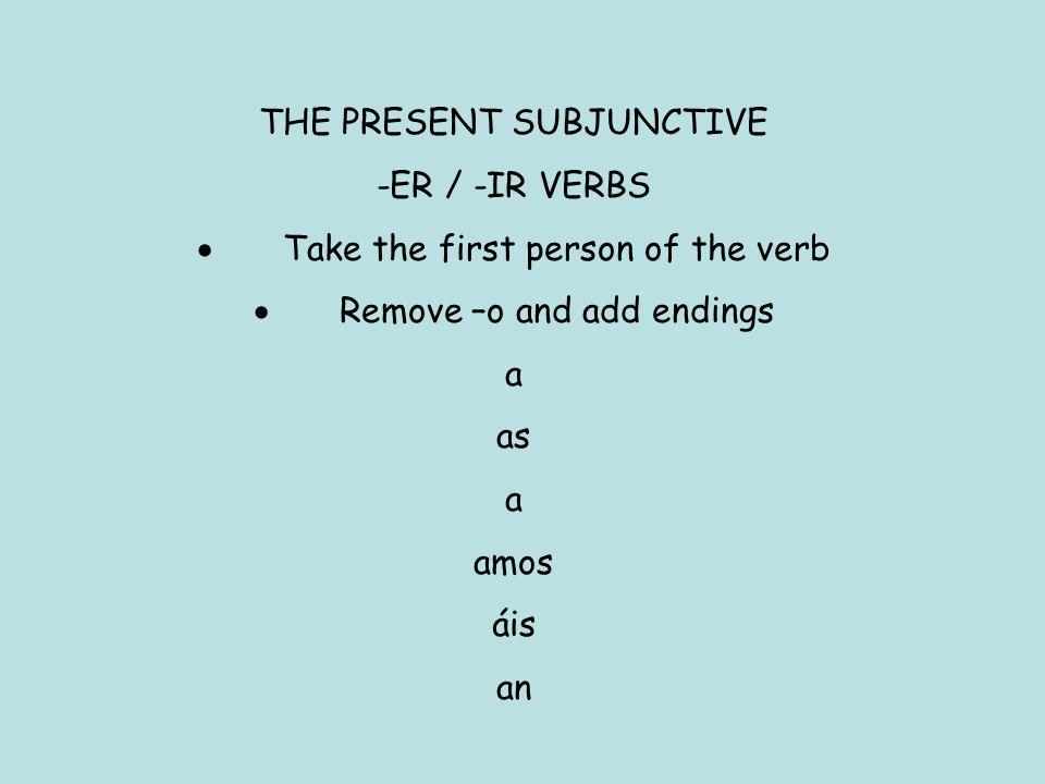 THE PRESENT SUBJUNCTIVE IRREGULARS caberquepa dardé (accents 1 st and 3 rd person sing.) estaresté(accents all but 1 st person plu.) haberhaya irvaya sabersepa sersea