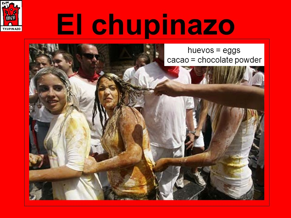 El chupinazo huevos = eggs cacao = chocolate powder