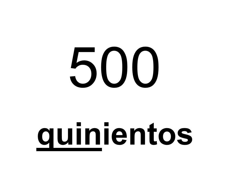 500 quinientos