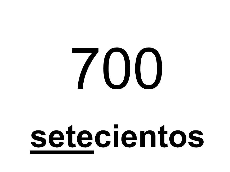700 setecientos