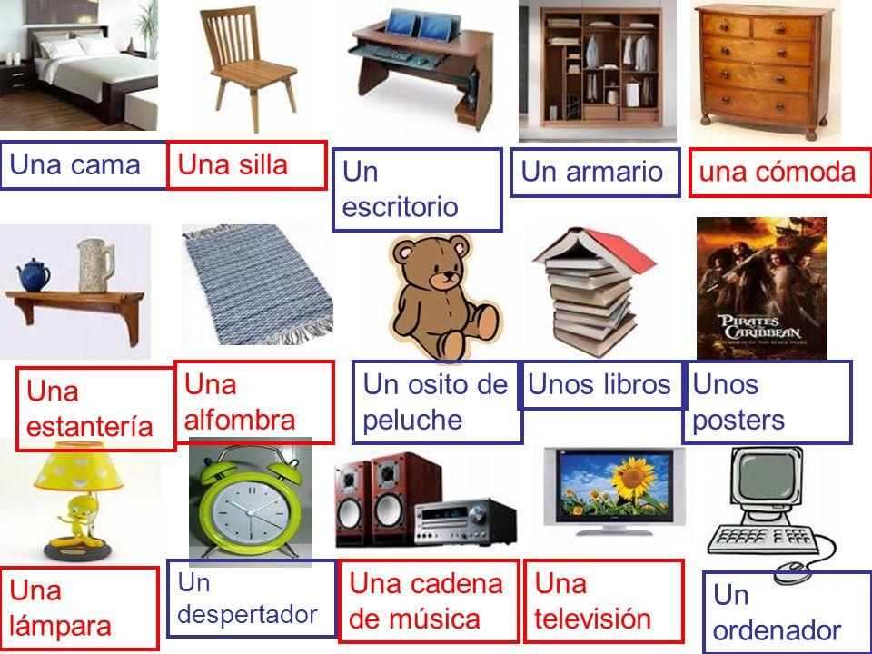 Una cama Un escritorio Un armario Un osito de peluche Unos librosUnos posters Un despertador Un ordenador Una silla una cómoda Una estantería Una alfo