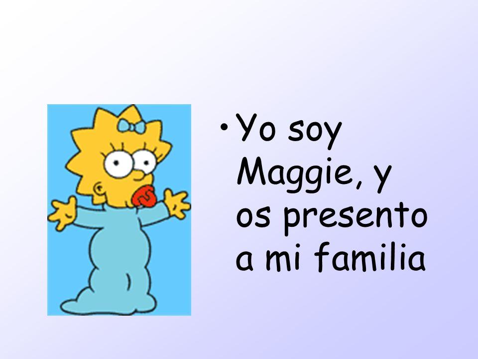 Mi padre se llama Homer tiene 36 años Mi hermana se llama Lisa Mi hermano se llama Bart