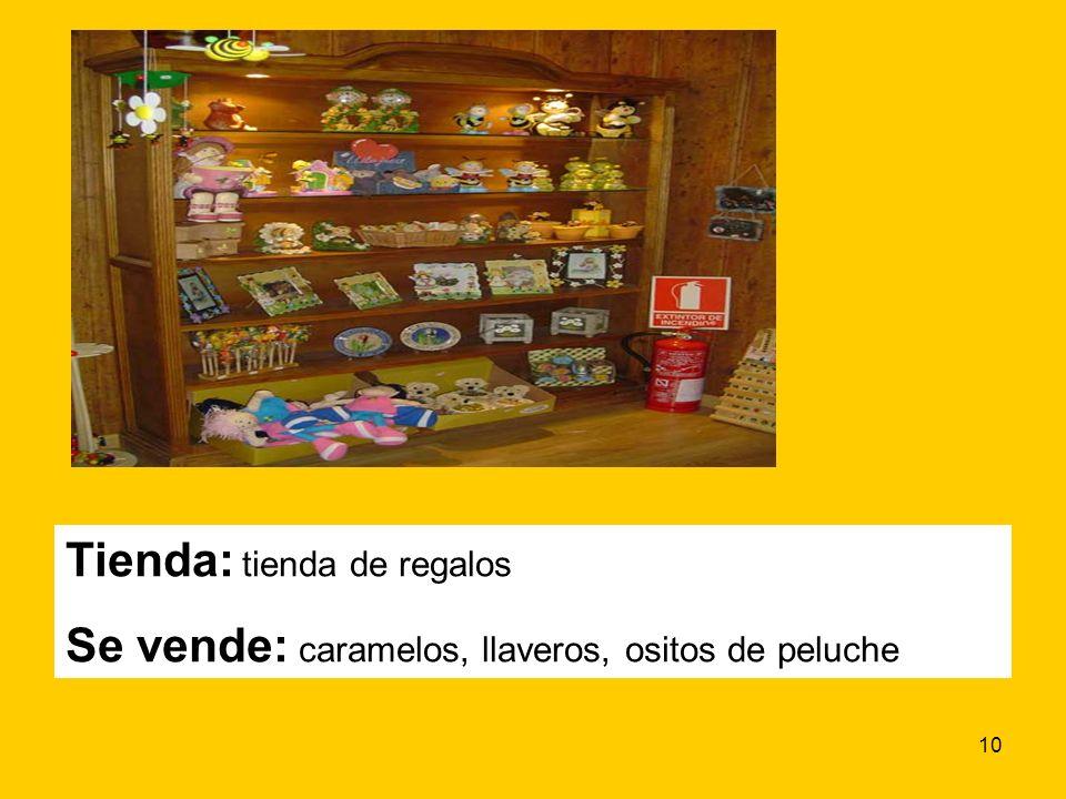 10 Tienda: tienda de regalos Se vende: caramelos, llaveros, ositos de peluche