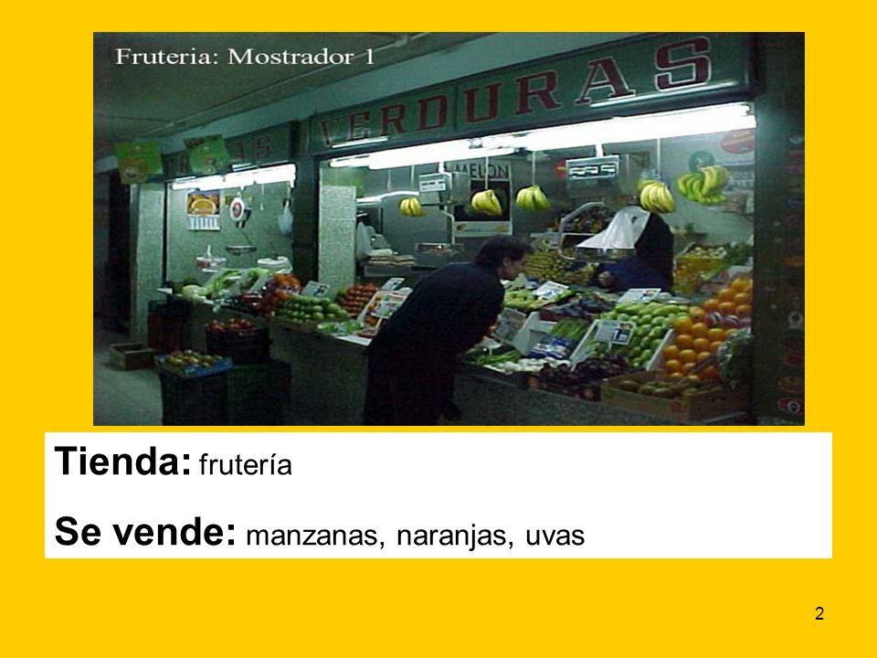 2 Tienda: frutería Se vende: manzanas, naranjas, uvas