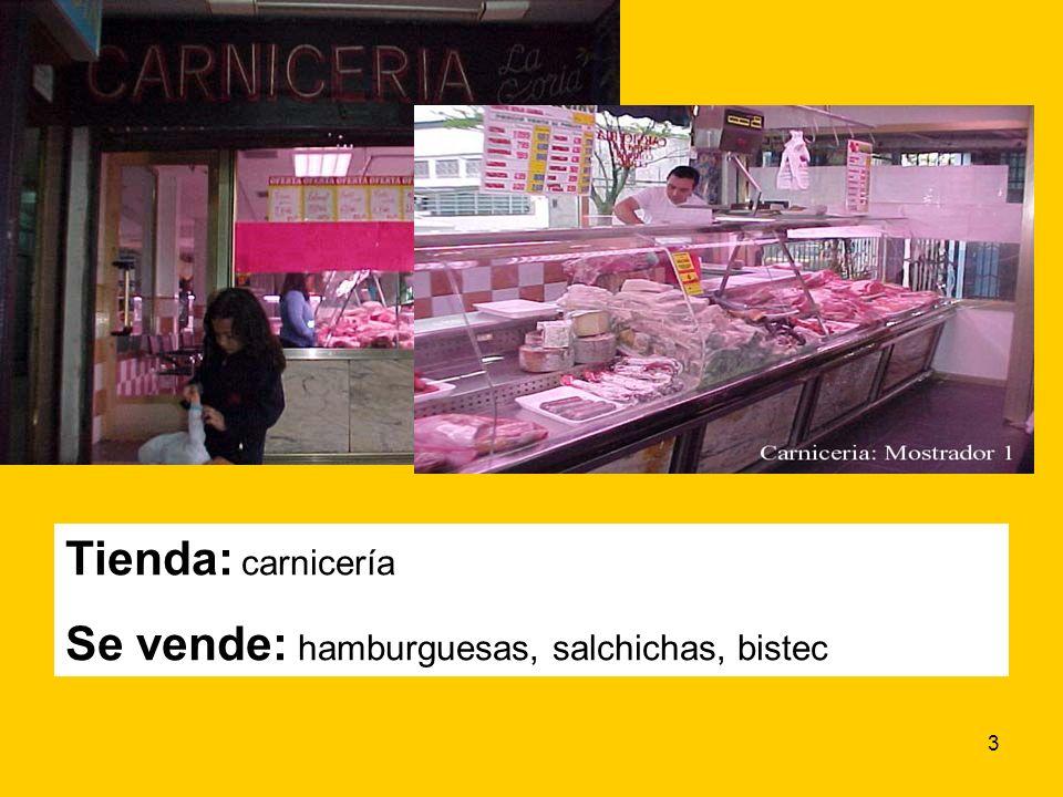 3 Tienda: carnicería Se vende: hamburguesas, salchichas, bistec