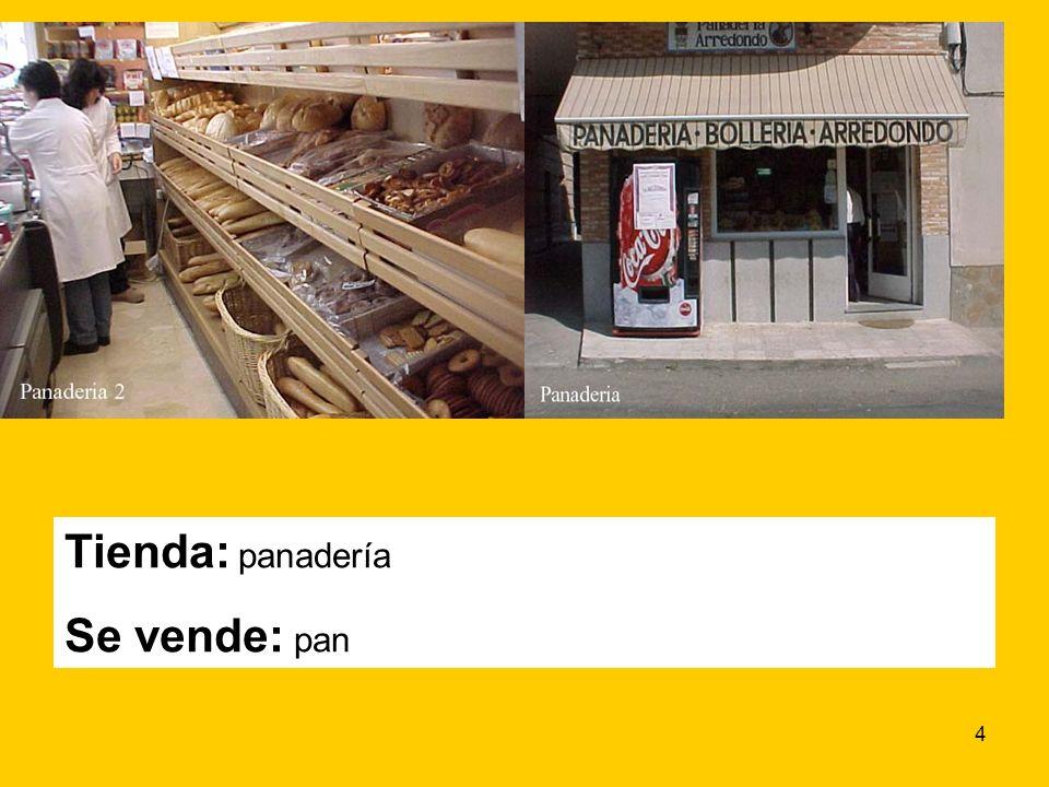 4 Tienda: panadería Se vende: pan