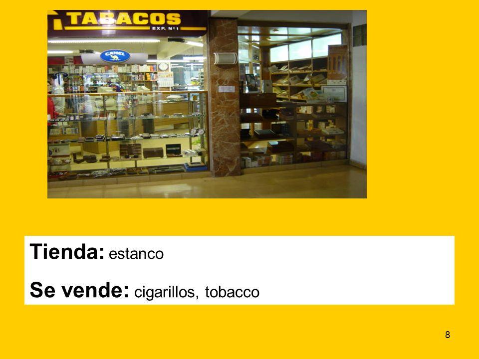 8 Tienda: estanco Se vende: cigarillos, tobacco