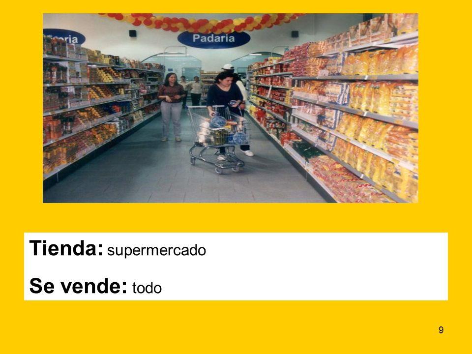 9 Tienda: supermercado Se vende: todo