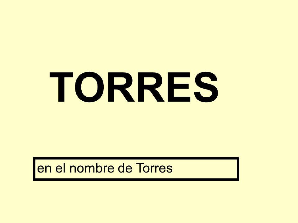 en el nombre de Torres TORRES