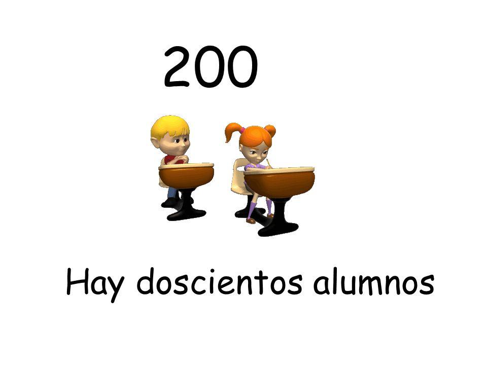 Hay doscientos alumnos 200
