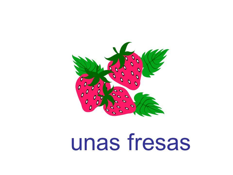 unas fresas