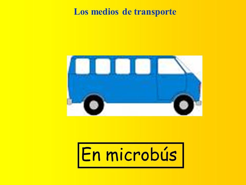 Los medios de transporte En microbús