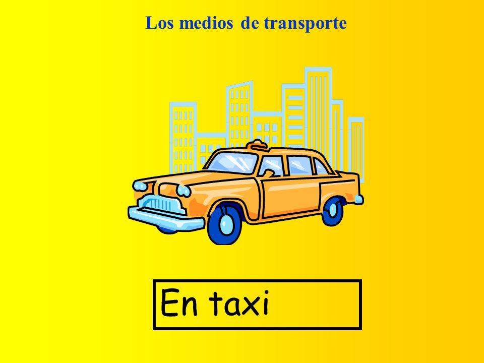 Los medios de transporte En taxi