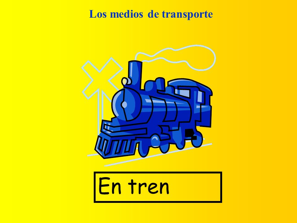 Los medios de transporte En tren