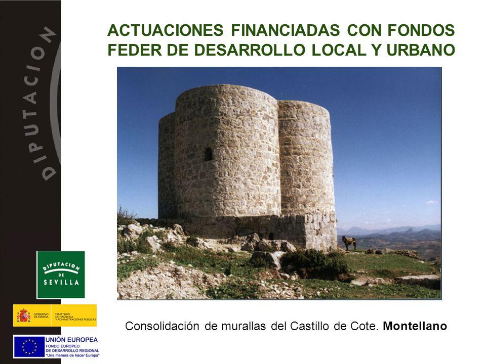 Consolidación de murallas del Castillo de Cote. Montellano ACTUACIONES FINANCIADAS CON FONDOS FEDER DE DESARROLLO LOCAL Y URBANO