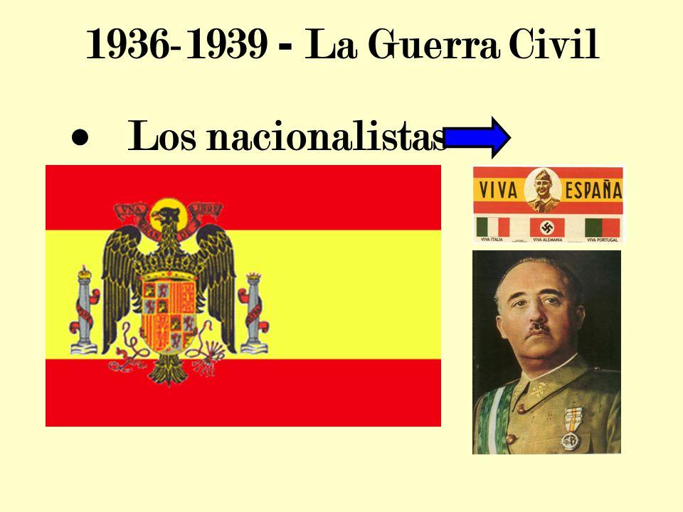 1936-1939 - La Guerra Civil Los nacionalistas