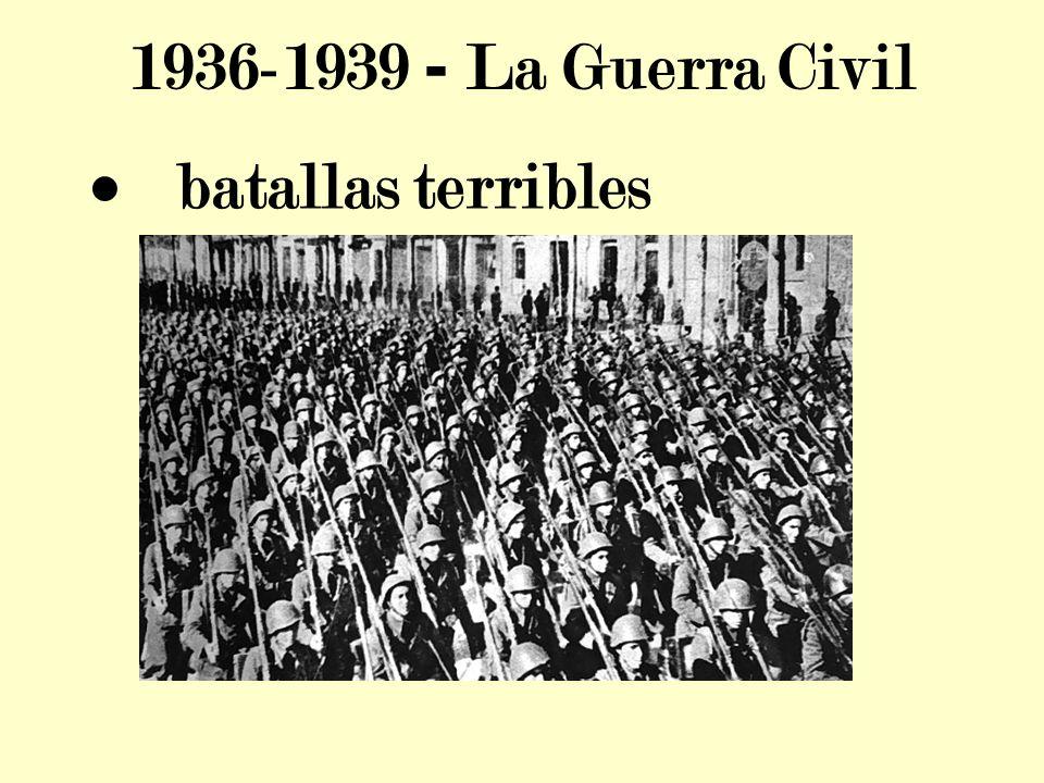 1936-1939 - La Guerra Civil batallas terribles