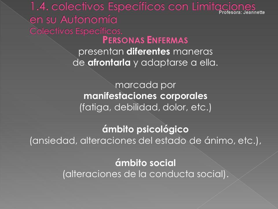 Profesora: Jeannette P ERSONAS DISCAPACITADAS diversidad de situaciones que la provocan variables que influyen en su desarrollo (sensorial, motora,...