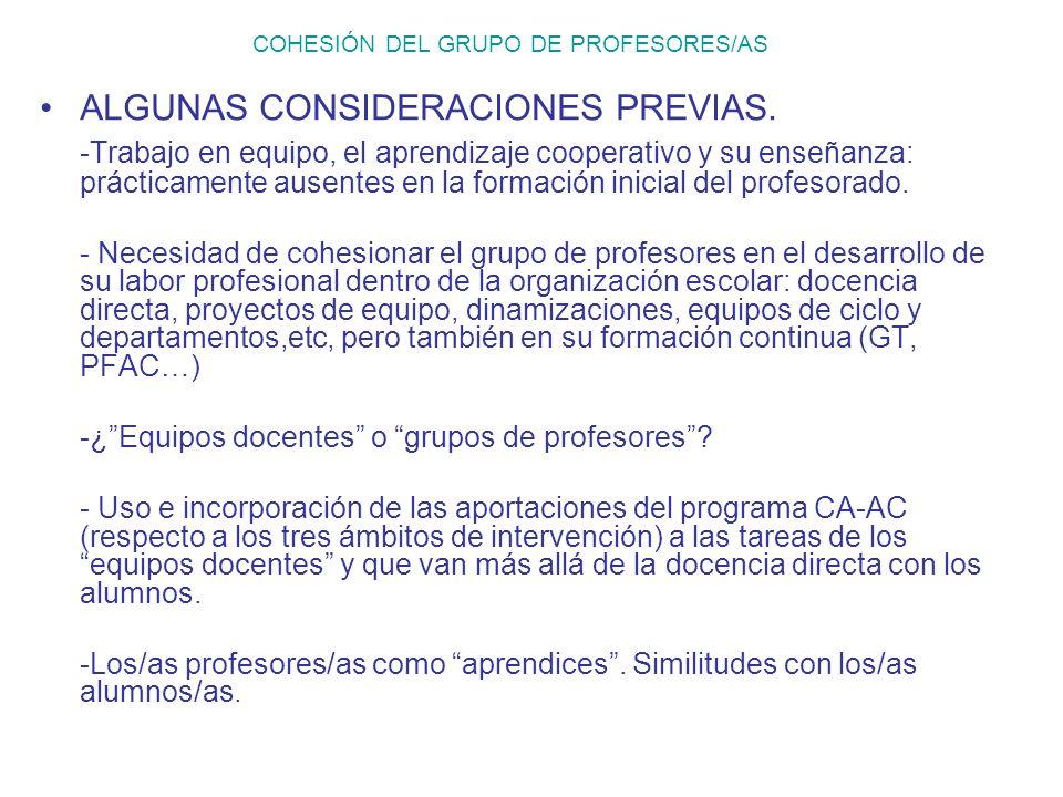 COHESIÓN DEL GRUPO DE PROFESORES/AS ALGUNAS CONSIDERACIONES PREVIAS. -Trabajo en equipo, el aprendizaje cooperativo y su enseñanza: prácticamente ause