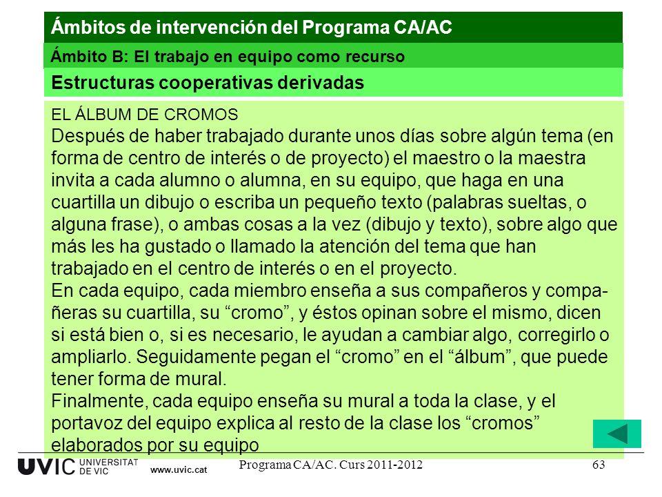 Programa CA/AC. Curs 2011-201263 EL ÁLBUM DE CROMOS Después de haber trabajado durante unos días sobre algún tema (en forma de centro de interés o de