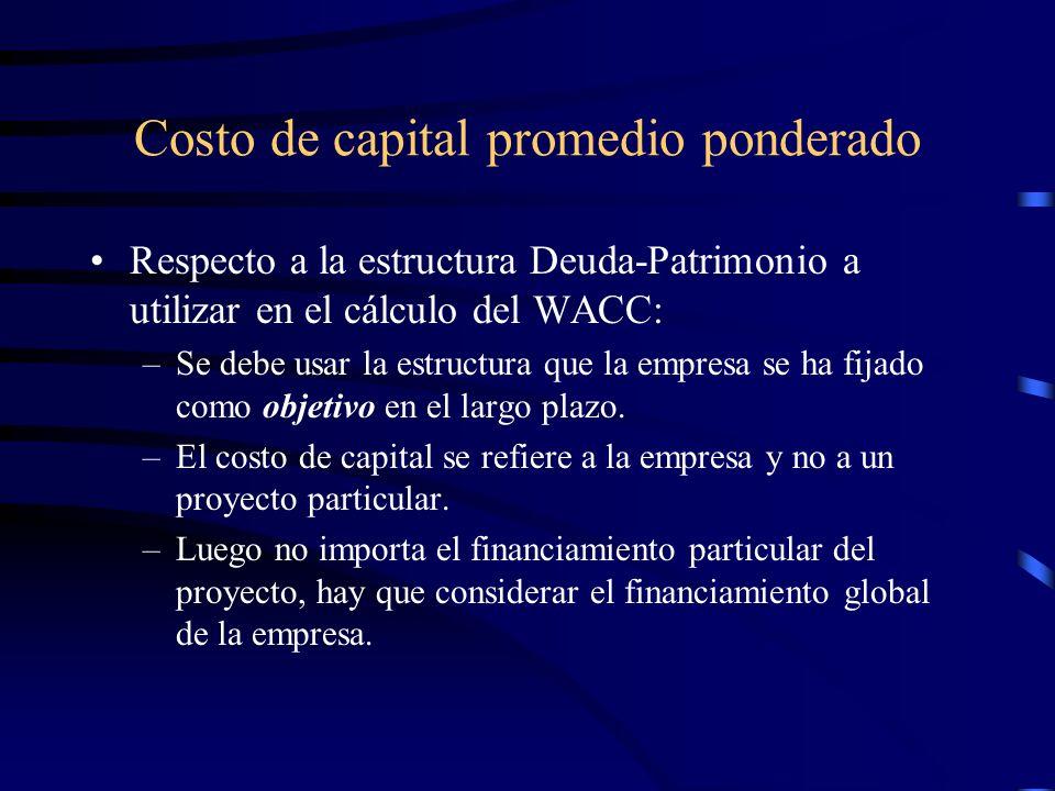 Costo de capital promedio ponderado Respecto a la estructura Deuda-Patrimonio a utilizar en el cálculo del WACC: –Se debe usar la estructura que la em
