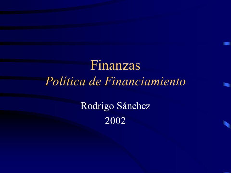 Finanzas Política de Financiamiento Rodrigo Sánchez 2002