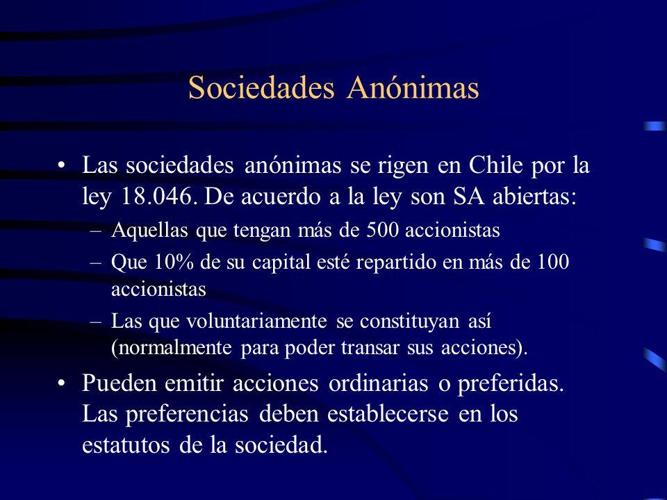 Sociedades Anónimas Las sociedades anónimas se rigen en Chile por la ley 18.046. De acuerdo a la ley son SA abiertas: –Aquellas que tengan más de 500