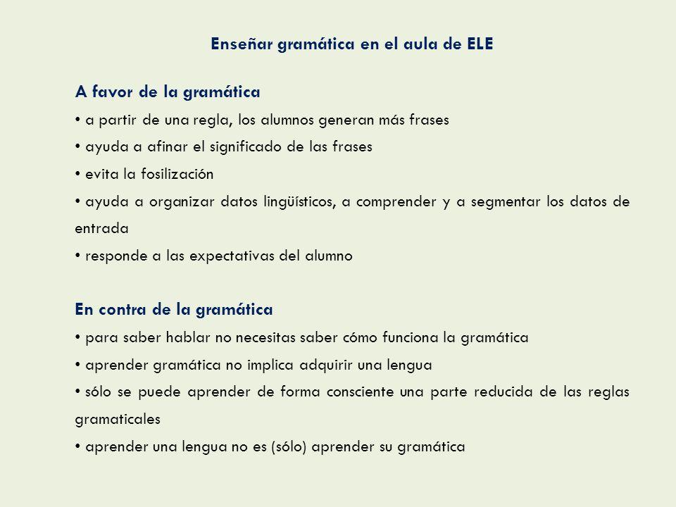 Enseñar gramática en el aula de ELE A favor de la gramática a partir de una regla, los alumnos generan más frases ayuda a afinar el significado de las