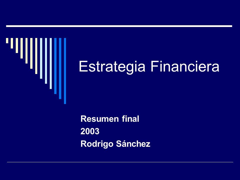 Estrategia Financiera Resumen final 2003 Rodrigo Sánchez