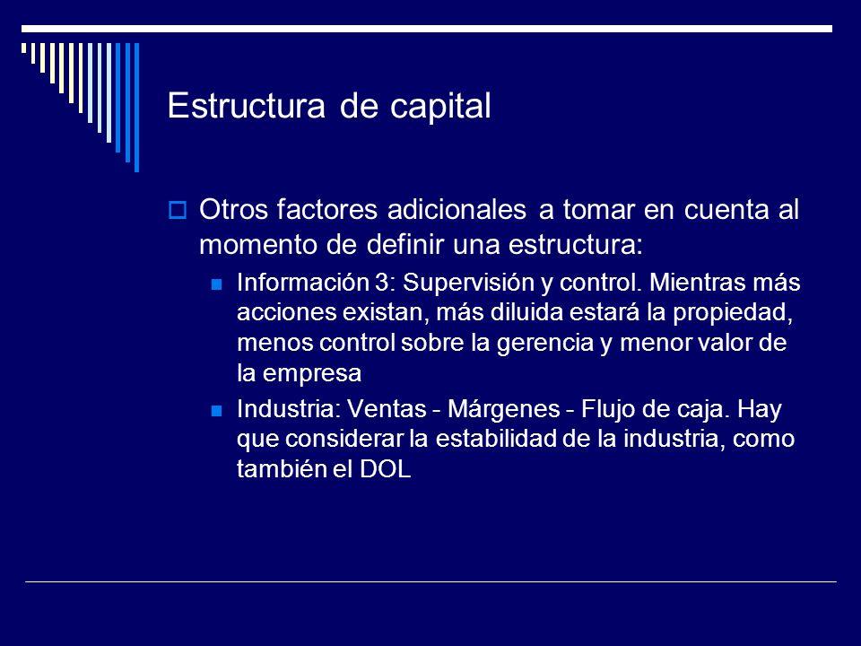 Estructura de capital Otros factores adicionales a tomar en cuenta al momento de definir una estructura: Información 3: Supervisión y control. Mientra