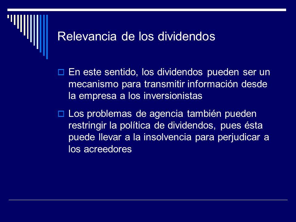 Relevancia de los dividendos En este sentido, los dividendos pueden ser un mecanismo para transmitir información desde la empresa a los inversionistas