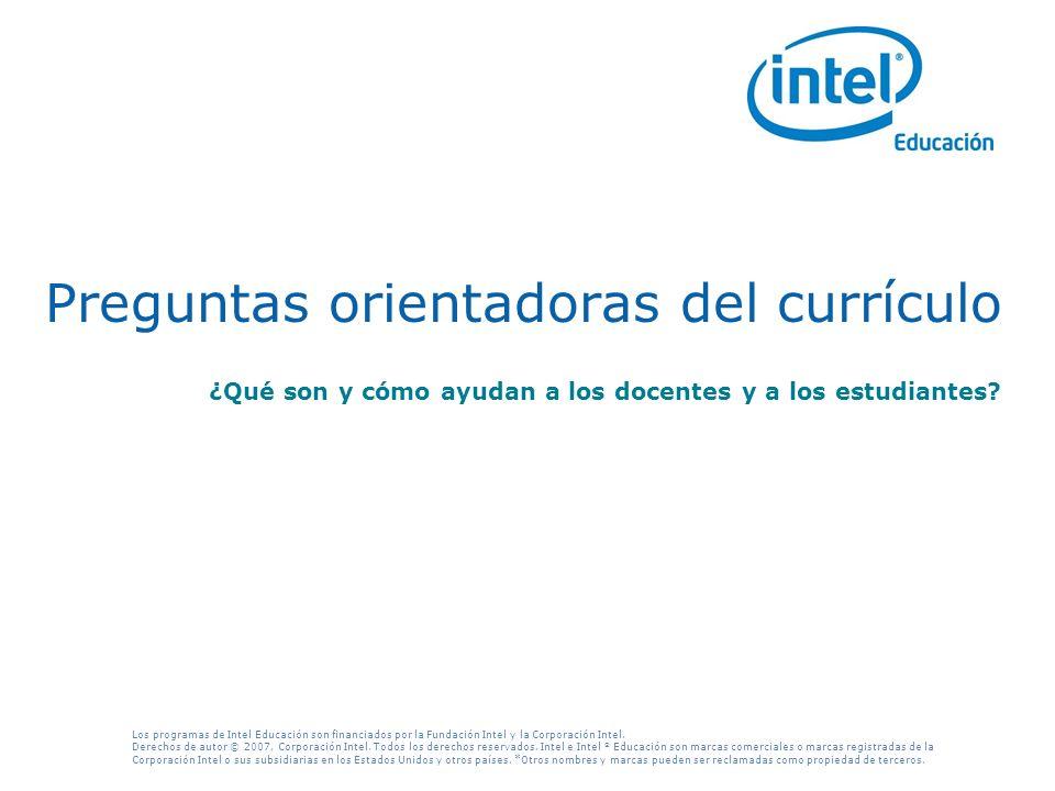Los programas de Intel Educación son financiados por la Fundación Intel y la Corporación Intel.