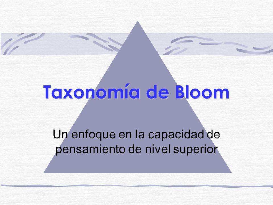 Taxonomía de Bloom Un enfoque en la capacidad de pensamiento de nivel superior