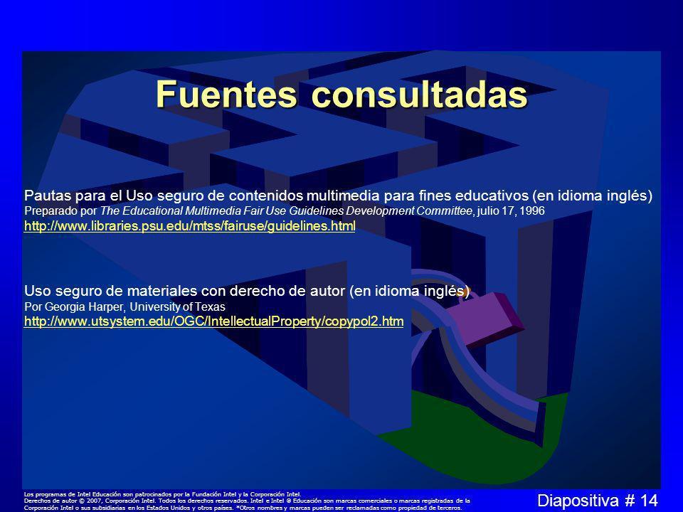 Diapositiva # 14 Los programas de Intel Educación son patrocinados por la Fundación Intel y la Corporación Intel.